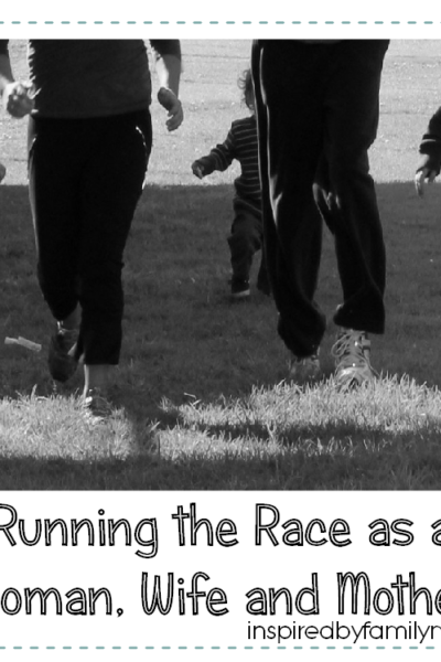 Running the Race as a Woman, Wife & Mother