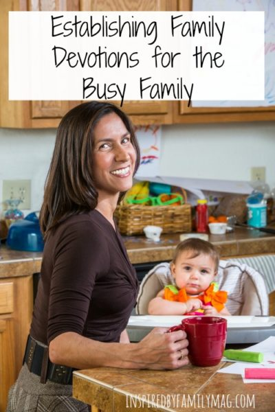 Establishing Family Devotions for the Busy Family