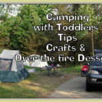 Camping with Toddlers- Tips & Tricks