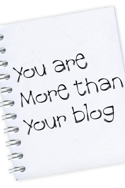 You Are More Than Your Blog