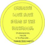 Creative Love Note Ideas #2: Shakespeare, Hearts and Toothpaste