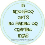 15 Neighbor Gifts: No Baking or Crafting Ideas