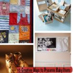 6 Creative Ways to Preserve Baby Memories