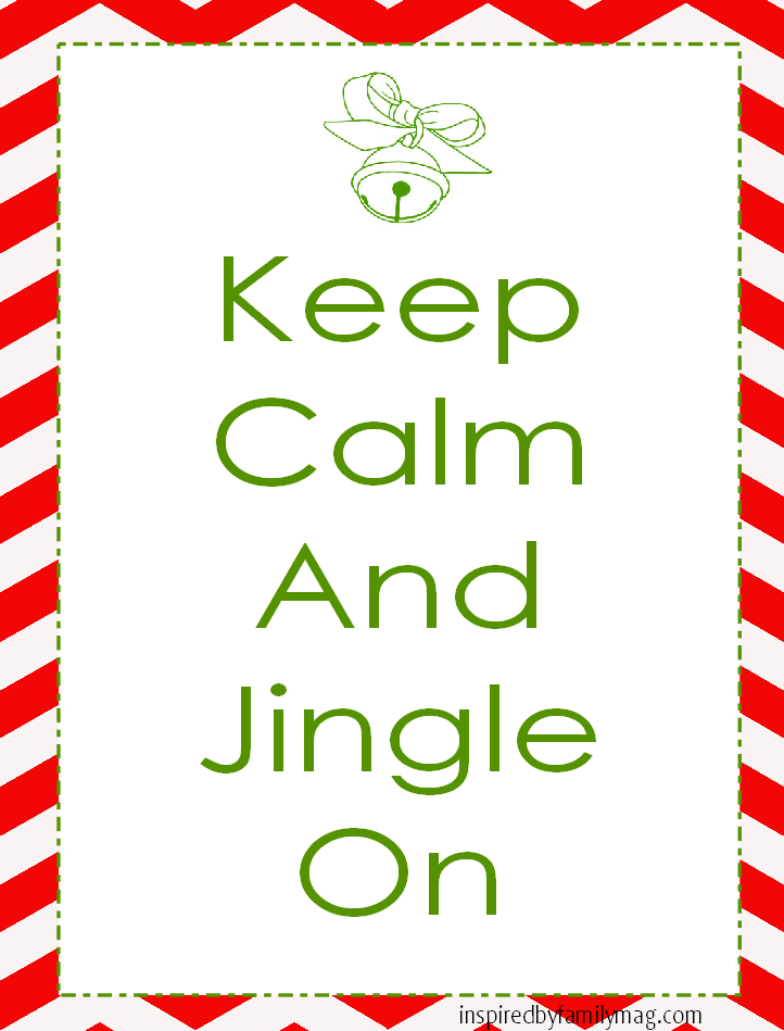 Keep Calm And Jingle On Inspired By Family