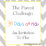 The Parent Challenge: Do You Play With Your Kids? #30DaysofPlay