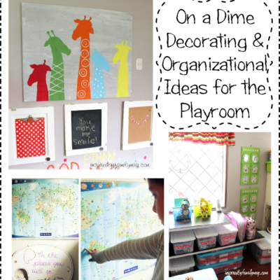 On a Dime Decorating & Organizational Ideas for Your Small Playroom