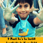9 Must Do's to Instill Creativity In Your Child