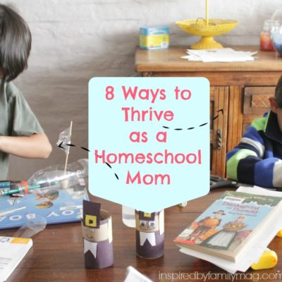 8 Ways to Thrive as a Homeschool Mom