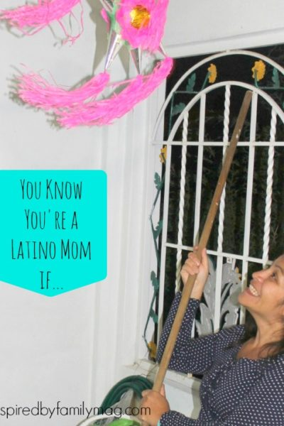 You Know You're a Latina Mom If…