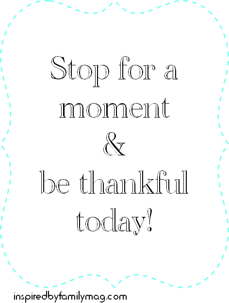 stop and be thankful