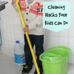 Cleaning Hacks Your Kids Can Do