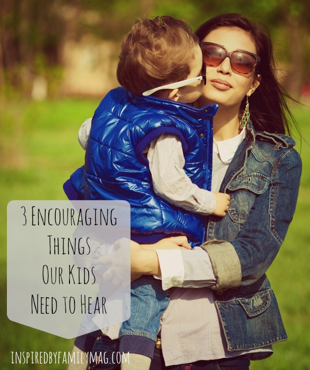 encouraging words for our kids