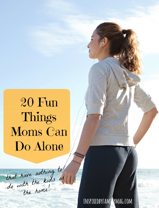 things-moms-can-do-alone