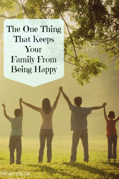 That One Thing That Keeps Your Family From Being Happy
