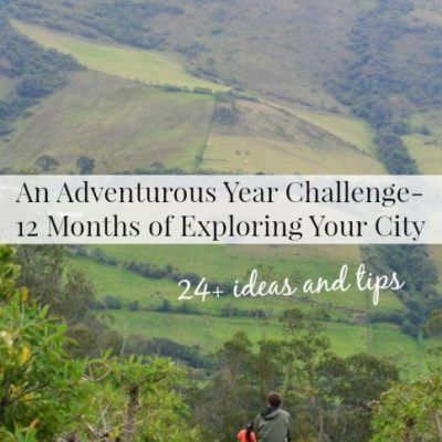 An Adventurous Year Challenge- 12 Months of Exploring Your City