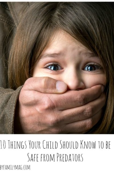 10 Things Your Child Should Know to be Safe from Predators