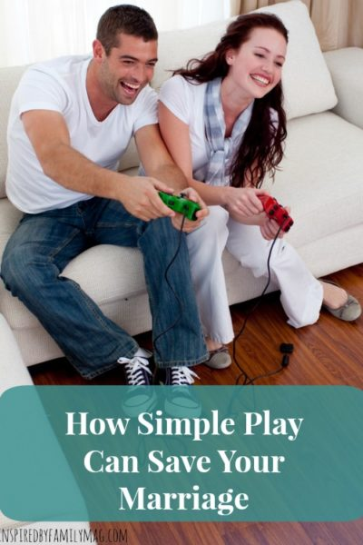 How Simple Play Can Save Your Marriage