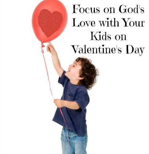 8 Great Activities to Focus on God's Love with Your Kids on Valentine's Day