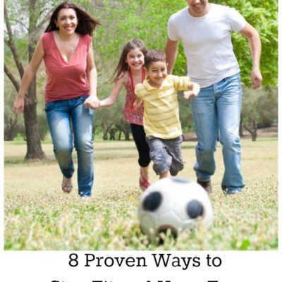8 Proven Ways to Stay Fit and Have Fun as a Family