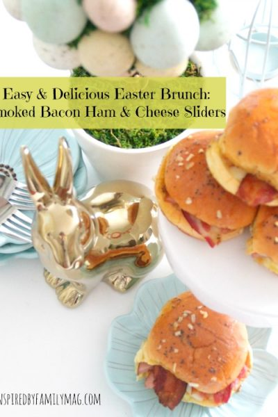 Easy & Delicious Easter Brunch: Smoked Bacon Ham & Cheese Sliders