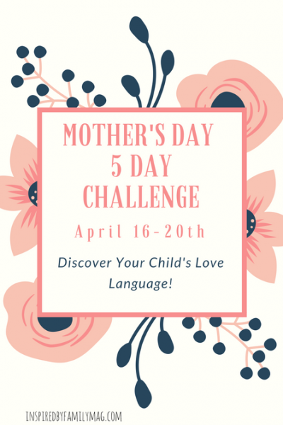 Mother's Day Challenge Discover Your Child's Love Language
