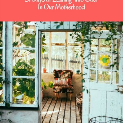 Who Do You Say I Am? 31 Days of Leaning Into God In Our Motherhood